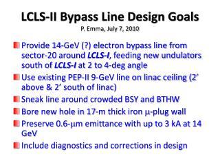 LCLS-II Bypass Line Design Goals P. Emma, July 7, 2010