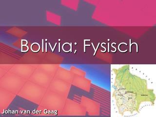 Bolivia; Fysisch