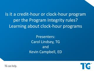 Is it a credit-hour or clock-hour program per the Program Integrity rules  Learning about clock-hour programs  Presenter