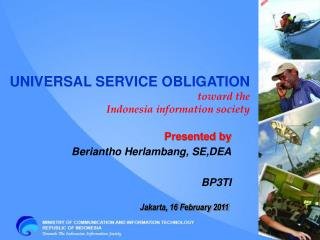 Presented by Beriantho Herlambang, SE,DEA BP3TI