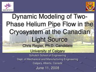 Dynamic Modeling of Two-Phase Helium Pipe Flow in the Cryosystem at the Canadian Light Source