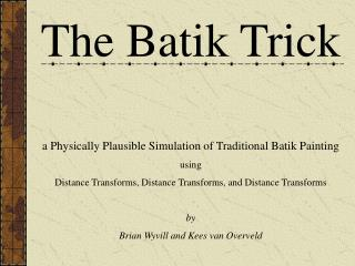 The Batik Trick a Physically Plausible Simulation of Traditional Batik Painting  using