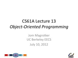 CS61A Lecture 13 Object-Oriented Programming