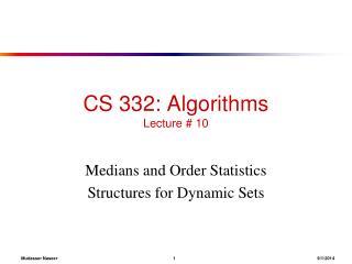 CS 332: Algorithms Lecture # 10