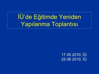 İÜ'de Eğitimde Yeniden Yapılanma Toplantısı