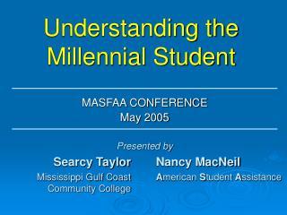 Understanding the Millennial Student