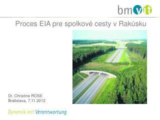 Proces EIA pre spolkov� cesty v Rak�sku