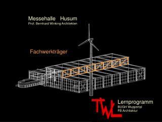 Messehalle   Husum Prof. Bernhard Winking Architekten