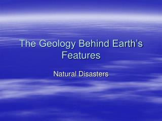 The Geology Behind Earth's Features