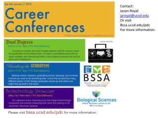 Contact: Jason Royal jaroyal@ucsd Or visit Bssa.ucsd/pdc For more information.