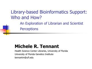 Michele R. Tennant Health Science Center Libraries, University of Florida