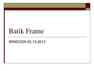 Batik Frame