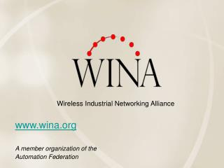 www.wina.orgA member organization of the Automation Federation