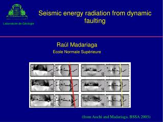 Seismic energy radiation from dynamic  faulting