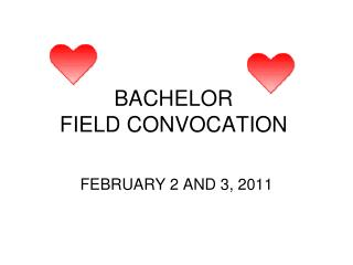 BACHELOR  FIELD CONVOCATION
