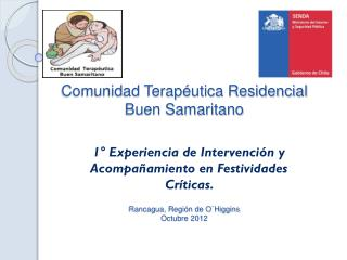 Comunidad Terapéutica Residencial Buen Samaritano Rancagua, Región de O`Higgins Octubre 2012