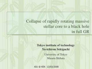 Tokyo institute of technology  Yu-ichirou Sekiguchi University of Tokyo  Masaru Shibata