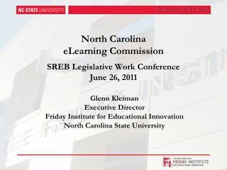 North Carolina  eLearning Commission  SREB Legislative Work Conference June 26, 2011