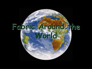 Fabric Around the World