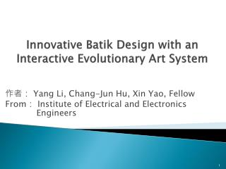 Innovative Batik Design with an Interactive Evolutionary Art System
