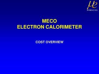 MECO ELECTRON CALORIMETER