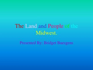 The Land and People of the Midwest.