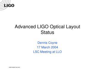 Advanced LIGO Optical Layout Status