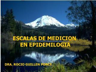 ESCALAS DE MEDICION  EN EPIDEMILOGIA