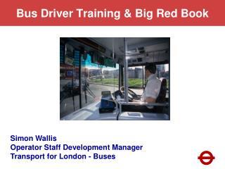 Bus Driver Training & Big Red Book