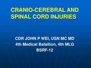 CDR JOHN P WEI, USN MC MD 4th Medical Batallion, 4th MLG BSRF-12