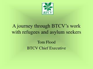 A journey through BTCV's work with refugees and asylum seekers
