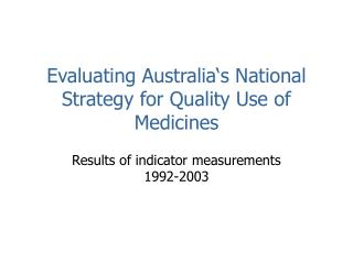 Evaluating Australia s National Strategy for Quality Use of Medicines