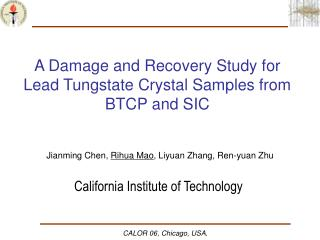 A Damage and Recovery Study for Lead Tungstate Crystal Samples from BTCP and SIC