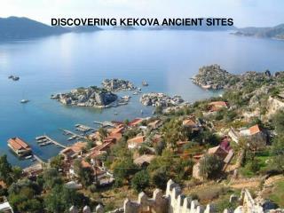 DISCOVERING KEKOVA ANCIENT SITES