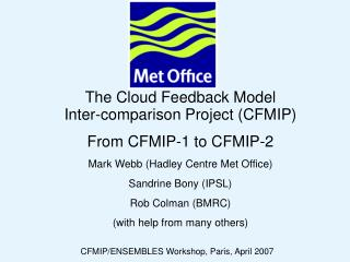 The Cloud Feedback Model                Inter-comparison Project (CFMIP) From CFMIP-1 to CFMIP-2