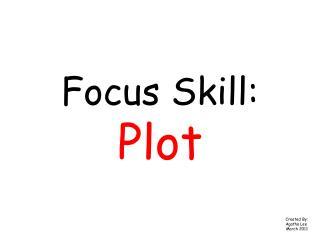 Focus Skill: Plot