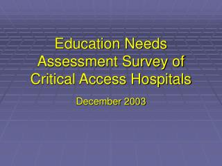 Education Needs Assessment Survey of Critical Access Hospitals