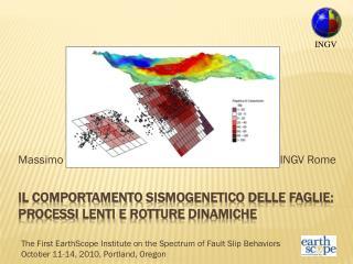 Il  comportamento sismogenetico delle faglie :  processi lenti  e  rotture dinamiche