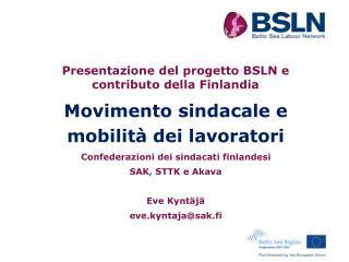 Presentazione del progetto BSLN e contributo della Finlandia