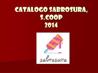 Catalogo Sabrosura, S.Coop 2014