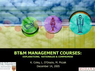 BT&M MANAGEMENT COURSES: EXPLANATIONS,  RATIONALES & COMPROMISE
