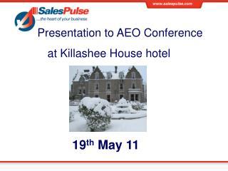 Presentation to AEO Conference at Killashee House hotel