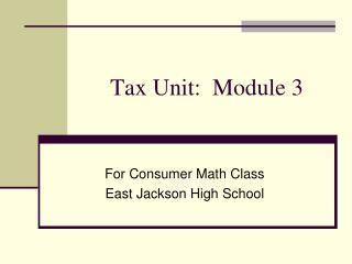 Tax Unit:  Module 3