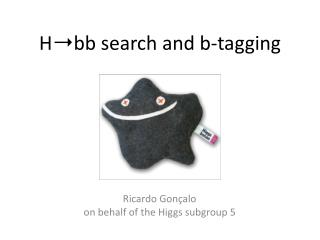 H➝ bb  search and  b -tagging