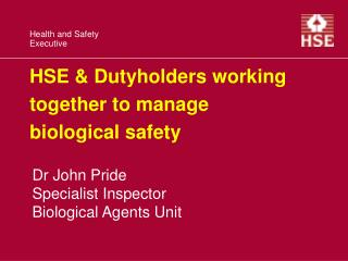 HSE & Dutyholders working together to manage biological safety
