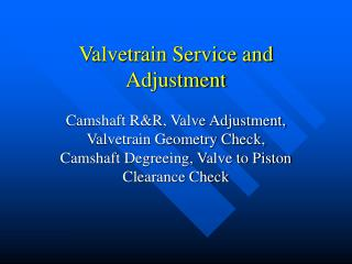 Valvetrain Service and Adjustment
