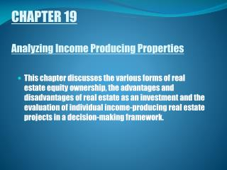 CHAPTER 19 Analyzing Income Producing Properties