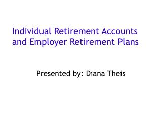 Individual Retirement Accounts and Employer Retirement Plans