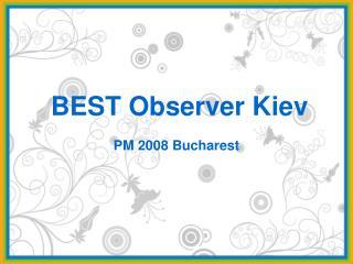 BEST Observer Kiev
