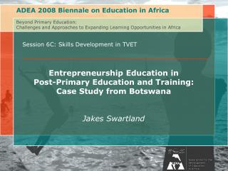 Session 6C: Skills Development in TVET Entrepreneurship Education in